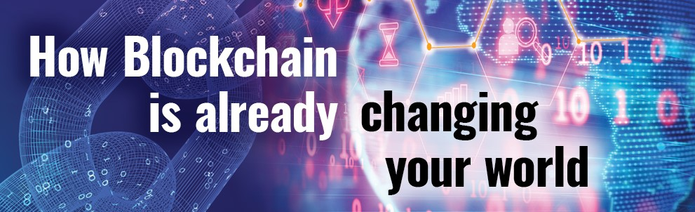 How Blockchain is already changing your world