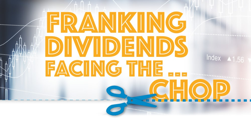 Franking Dividends Facing the Chop