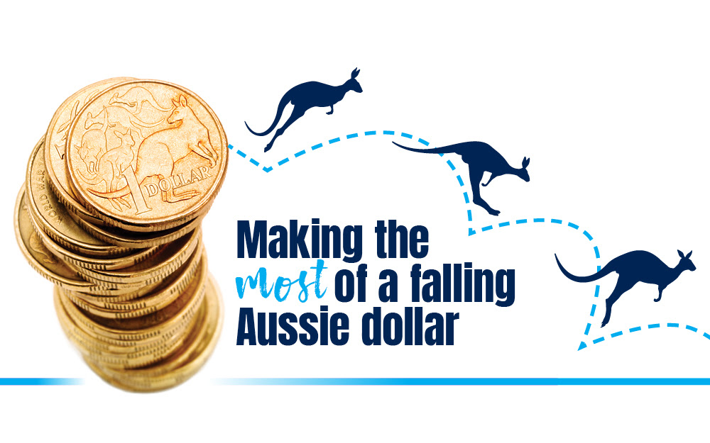 Making the most of the aussie dollar