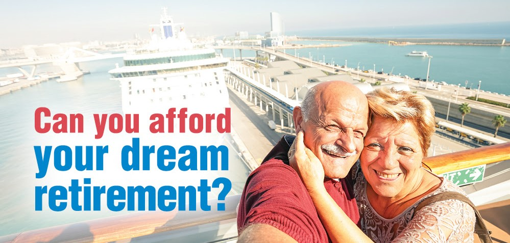 Can you afford your dream retirement?